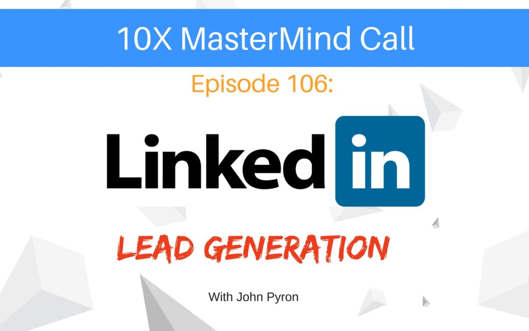 Episode 106: LinkedIn Lead Generation