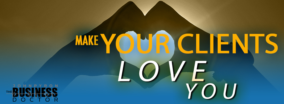 How to Make Your Clients Love You