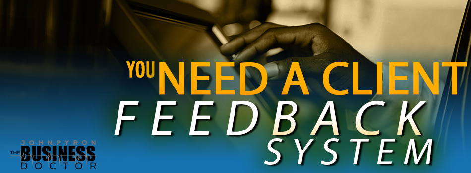 You Need a System for Client Feedback