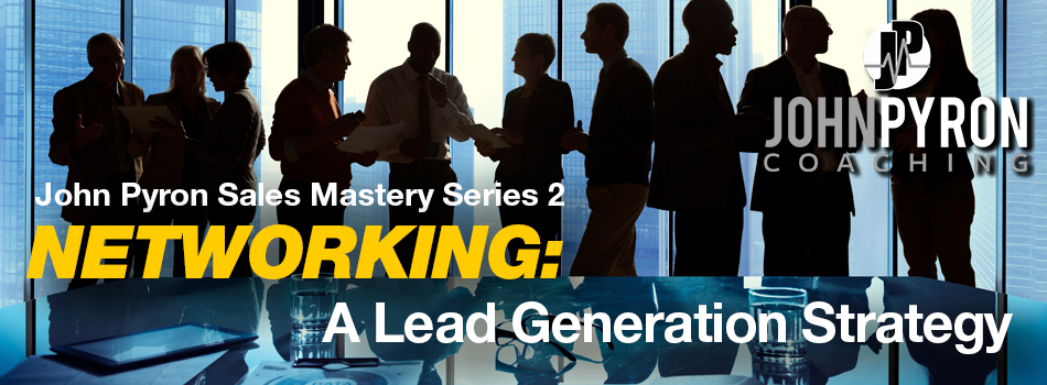 Networking: A Lead Generation Strategy