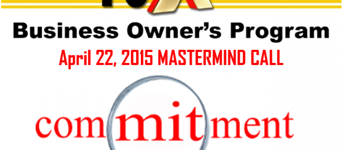 20150422-10xBusinessOwnersCall-Commitment