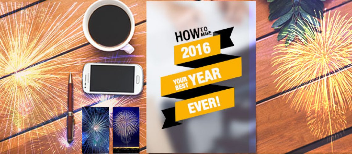 How-to-make-2016-your-best-year-ever